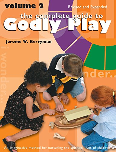 The Complete Guide to Godly Play: Volume 2, Revised and -