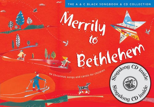 Merrily to Bethlehem (Book + CD): 44 Christmas Songs and Carols for Children (Songbooks)