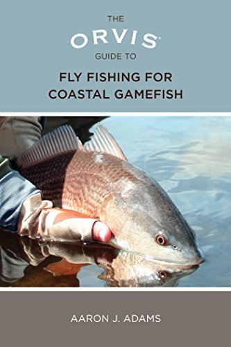 - Orvis Guide to Fly Fishing for Coastal Gamefish