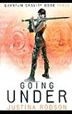 Going Under: Quantum Gravity Book Three