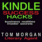 Kindle Success Hacks: Business Realities and Insider Secrets | Tom Morgan