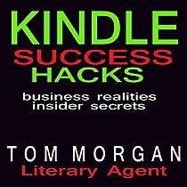 KINDLE SUCCESS HACKS: BUSINESS REALITIES AND INSIDER SECRETS