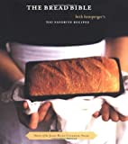 The Bread Bible, Beth Hensperger, 0811845265