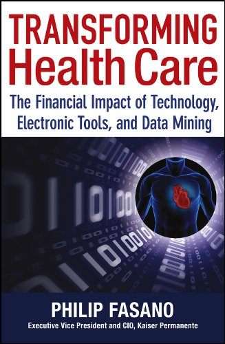 Transforming Health Care: The Financial Impact of Technology, Electronic Tools and Data Mining Pdf