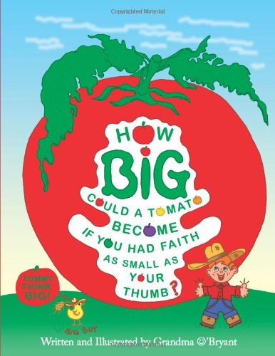 Download How Big Could a Tomato Become If You Had Faith as Small as Your Thumb? pdf epub