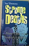 img - for Strange deaths: More than 375 freakish fatalites book / textbook / text book