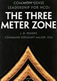 Book cover for The Three Meter Zone: Common Sense Leadership for NCOs