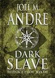 The Pentacle of Light Series: Dark Slave