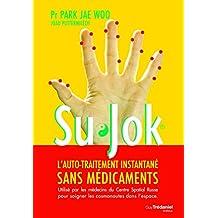 Su Jok : L'auto-traitement instantané sans médicaments (French Edition)