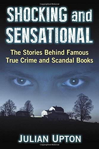 Shocking and Sensational: The Stories Behind Famous True Crime and Scandal Books pdf