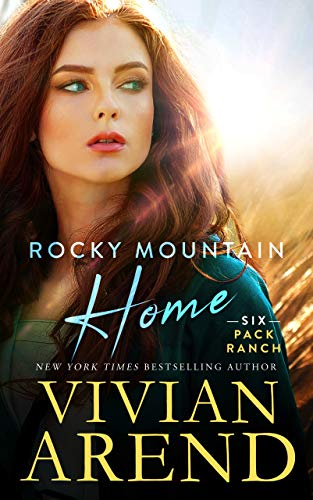 Rocky Mountain Home (Six Pack Ranch Book 11) - 11 Ranch