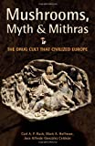 img - for Mushrooms, Myth and Mithras: The Drug Cult that Civilized Europe book / textbook / text book