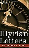 Illyrian Letters, Arthur Evans, 1602063397