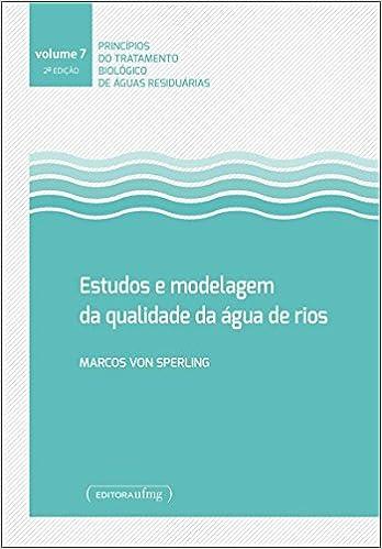 Estudos e Modelagem da Qualidade da Água de Rios: Amazon.es: Marcos Von Sperling: Libros
