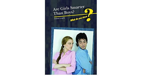 how are girls smarter than boys