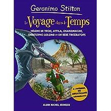 Le voyage dans le temps - Volume 6: Hélène de Troie, Attila, Charlemagne, Christophe Colomb et un bébé tricératops