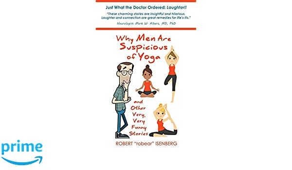 Why Men Are Suspicious of Yoga And Other Very,Very Funny ...