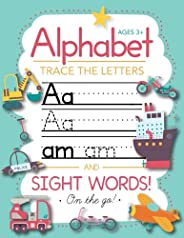 Trace Letters Of The Alphabet and Sight Words (On The Go): Preschool Practice Handwriting Workbook: Pre K, Kin