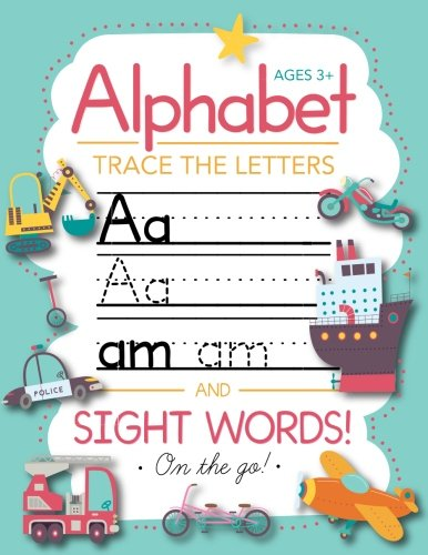 Trace Letters Of The Alphabet and Sight Words (On The Go): Preschool Practice Handwriting Workbook: Pre K, Kindergarten and Kids Ages 3-5 Reading And Writing cover