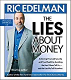 img - for The Lies About Money: Achieving Financial Security and True Wealth by Avoiding the Lies Others Tell Us-- And the Lies We Tell Ourselves book / textbook / text book