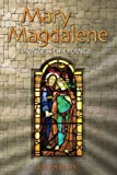 Mary Magdalene, Princess of Orange: Mary in Provence, France: Volume 5 (King Jesus Trilogy)