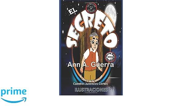27 del Libro 3 de Los MIL y un DIAS: Cuentos Juveniles Cortos (Los MIL y un DIAS: Libro 3) (Volume 27) (Spanish Edition): Ms. Ann A. Guerra, ...