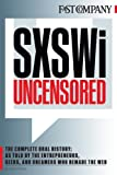 img - for SXSWi Uncensored: The Complete Oral History as Told by the Entrepreneurs, Geeks, and Dreamers Who Remade the Web book / textbook / text book