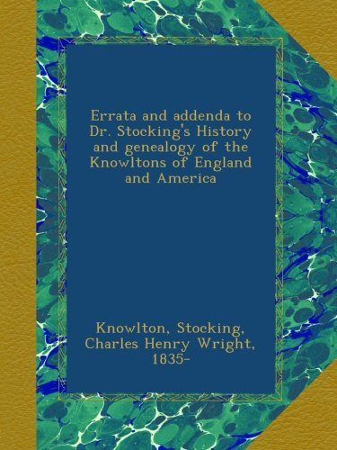 Download Errata and addenda to Dr. Stocking's History and genealogy of the Knowltons of England and America ebook
