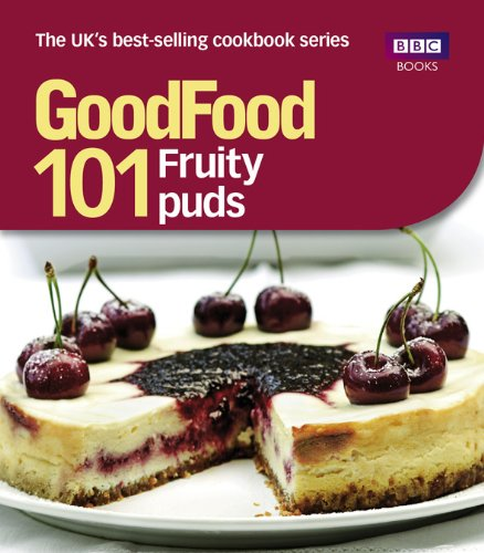 Read Online Good Food: 101 Fruity Puds: Triple-tested Recipes ebook