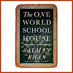 The One World Schoolhouse: Education Reimagined | Salman Khan