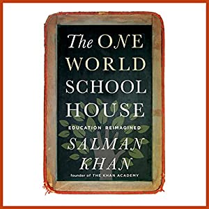 The One World Schoolhouse Audiobook