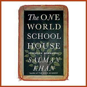 The One World Schoolhouse Audiobook