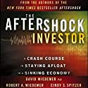 The Aftershock Investor: A Crash Course in Staying Afloat in a Sinking Economy, 2nd Edition Audiobook by David Wiedemer, Robert A. Wiedemer, Cindy S. Spitzer Narrated by Allan Robertson