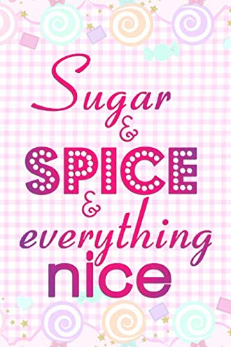 Sugar And Spice Everything Nice: Blank Lined Notebook Journal Diary Composition Notepad 120 Pages 6x9 Paperback ( Candy ) Pastel Pink  -