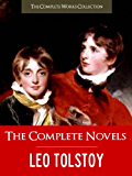 THE COMPLETE NOVELS OF LEO TOLSTOY (The Complete Works Collection) CRITICAL EDITION: All the Unabridged Novels of Leo Tolstoy | Leo Tolstoi incl. War and ... of Leo Tolstoy / Complete Works of Book 1)