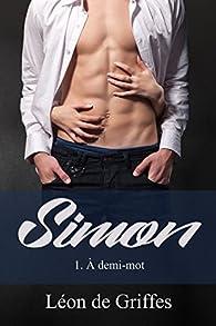 Simon : À demi-mot  par Léon de Griffes