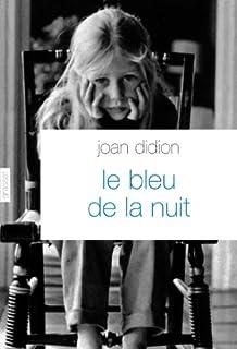 Le bleu de la nuit, Didion, Joan