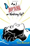 Am I Bipolar or Waking Up?, Sean Blackwell, 1461178258