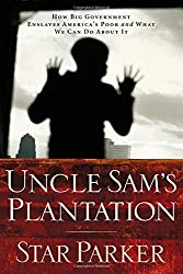 Uncle Sam's Plantation by Star Parker (2012-02-03)