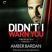 Didn't I Warn You: Bad for You, #1 | Amber Bardan