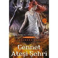 Cennet Ateşi Şehri: Ölümcül Oyuncaklar 6. Kitap