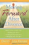 Moving Forward after Divorce, David Frisbie and Lisa Frisbie, 0736917640