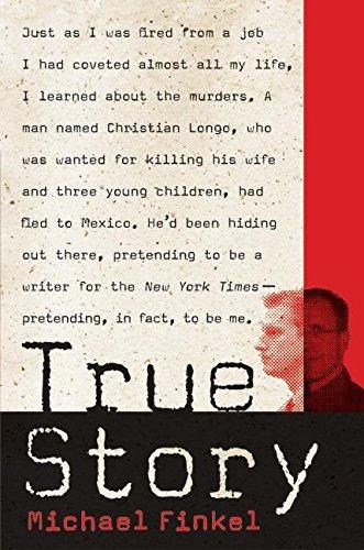 True Story: Murder, Memoir, Mea Culpa by Michael Finkel (2005-05-24)