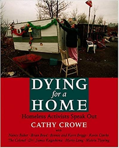 Book Dying for a Home: Homeless Activists Speak Out by Cathy Crowe (2007-04-01)