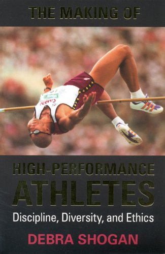 The Making of High Performance Athletes: Discipline, Diversity, and Ethics (Heritage)