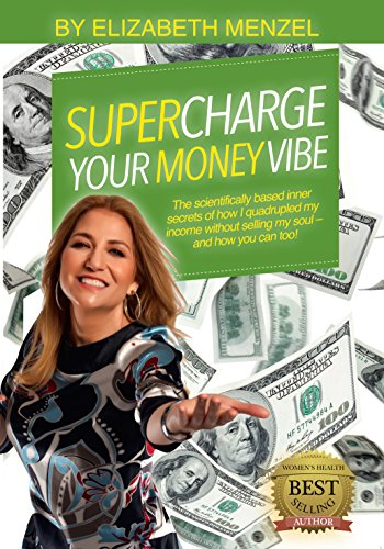 Download PDF Supercharge Your Money Vibe! - The scientifically based inner secrets of how I quadrupled my income without selling my soul and how you can too!