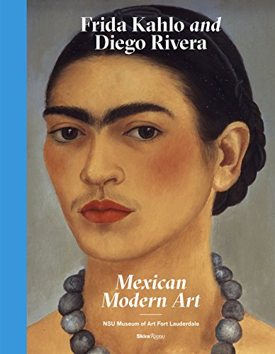 Frida Kahlo and Diego Rivera: Mexican Modern - Style Lauderdale In Fort