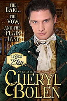 The Earl, the Vow, and the Plain Jane (The Lords of Eton Book 2) by [Bolen, Cheryl]