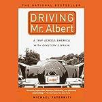 Driving Mr. Albert: A Trip Across America With Einstein's Brain | Michael Paterniti