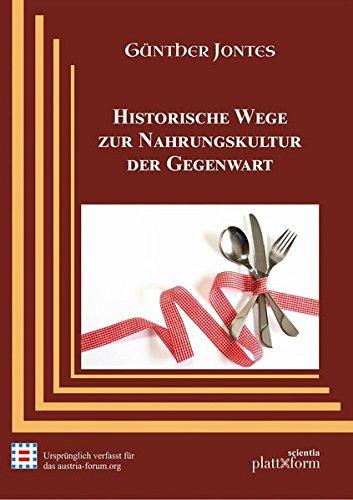 Historische Wege zur Nahrungskultur der Gegenwart (plattform SCIENTIA)